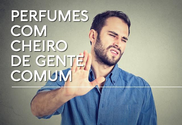 perfumes com cheiro de gente comum