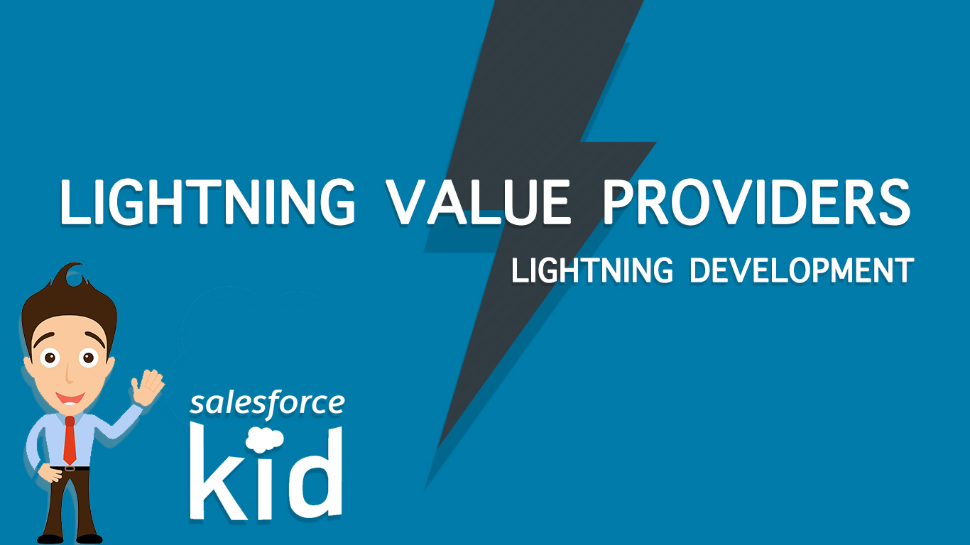 HOW TO USE VALUE PROVIDERS IN SALESFORCE LIGHTNING ?