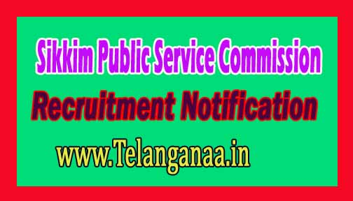 SPSC (Sikkim Public Service Commission) Recruitment Notification 2016