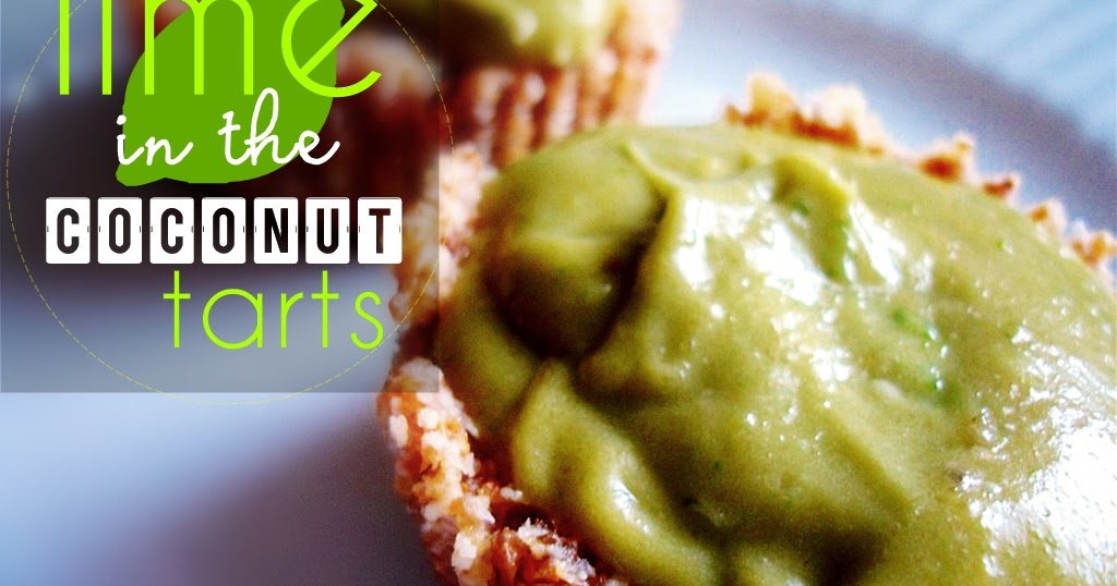 Lime in the Coconut Tarts: Raw Food Dessert Recipe