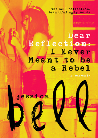 """Review: """"Dear Reflection: I Never Meant to be a Rebel (A Memoir)"""""""