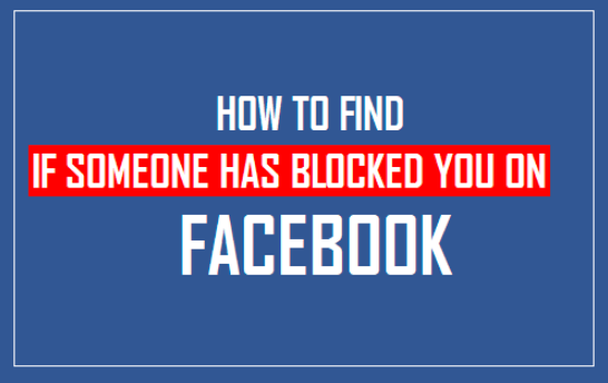 How to Check who Has Blocked You On Facebook