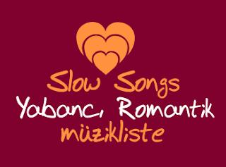 En Güzel Yabancı Slow Aşk Şarkıları