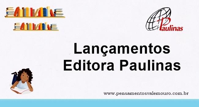 Lançamentos Editora Paulinas - Julho/Agosto