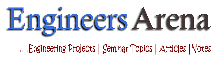 Engineering Arena | Projects | Seminar Topic | Gate | Tutorials | Engineering Articles