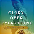 BOOK REVIEW- Glory over everything