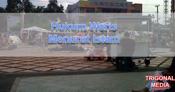 Hukum Waris Menurut Islam