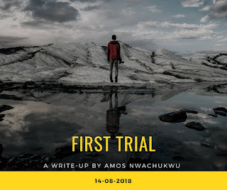 SPONSORED POST : Amos Nwachukwu releases a Motivational Article Titled 'First Trial'