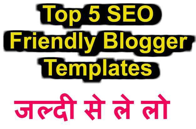 Top 5 SEO Friendly Blogger Templates