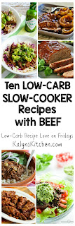 Ten Low-Carb Slow Cooker Recipes with Beef featured for Low-Carb Recipe Love on Fridays on KalynsKitchen.com