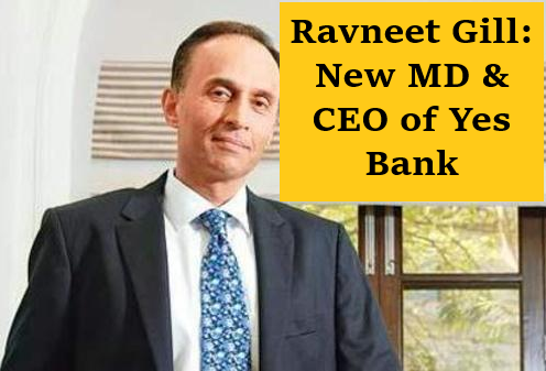 Ravneet Gill: New MD & CEO of Yes Bank