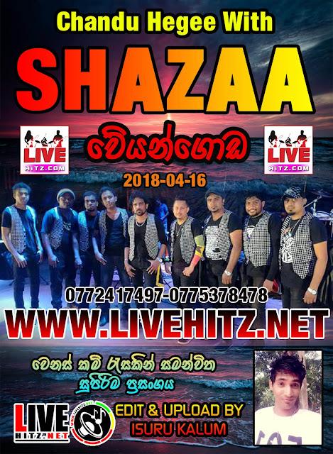SHAZAA LIVE IN WEYANGODA  PARAMULLA 2018-04-16