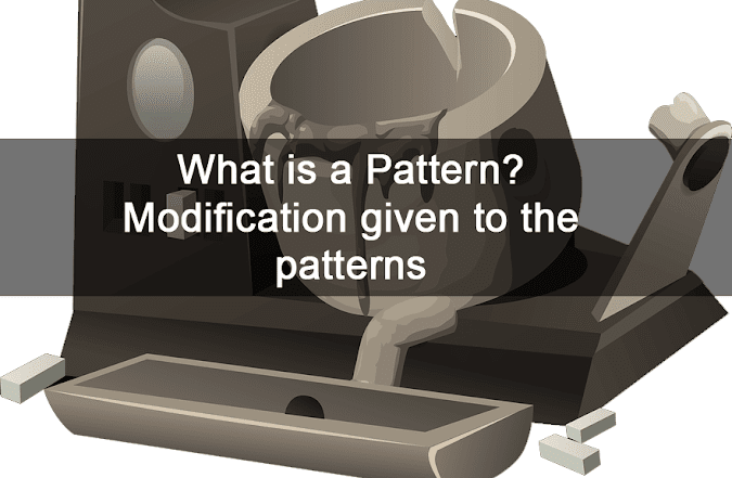 What Is A Pattern? What Are The Modifications Given To The Pattern?
