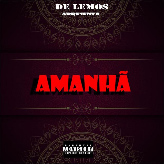 De Lemos -  Amanha (Rap)