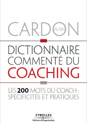 Télécharger Livre Gratuit Dictionnaire commenté du coaching - Les 200 mots du coach pdf