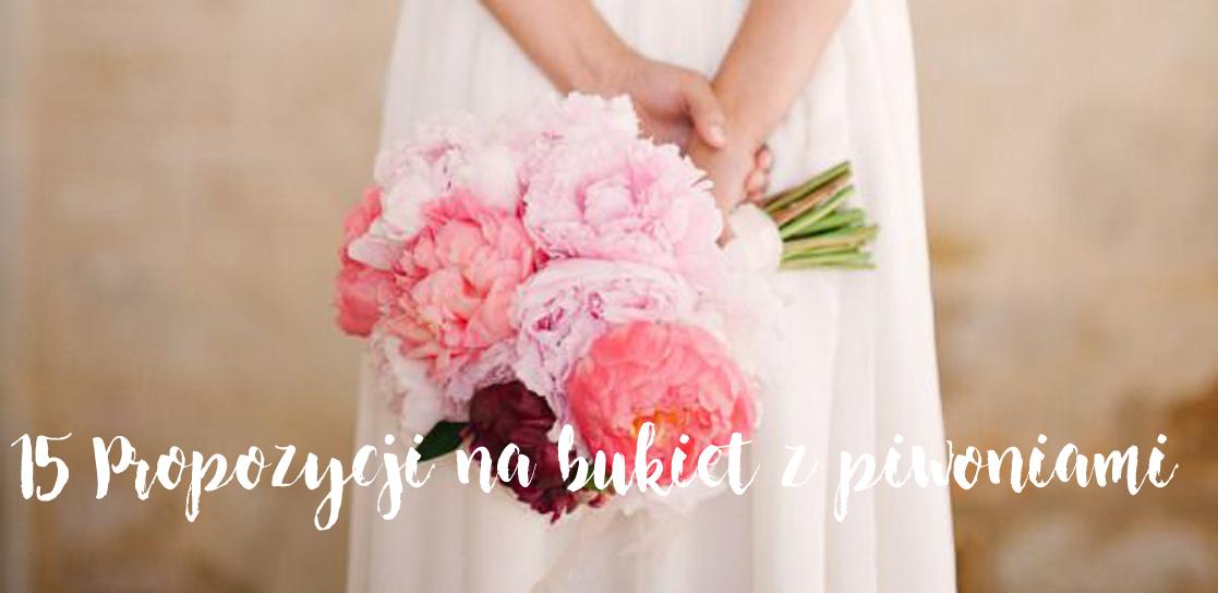 15 Propozycji na bukiet ślubny z piwoniami w roli głównej