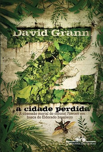 Z a cidade perdida - David Grann
