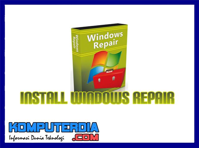 Cara Install Windows Repair Pro Full Version Secara Gratis
