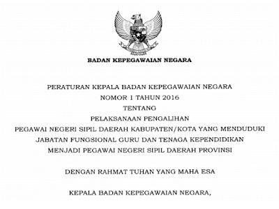 Juknis Peralihan Status PNS, Guru dan PTK DIKMEN 2016 Menjadi Pegawai Provinsi
