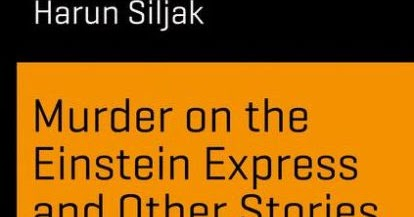 Murder on the Einstein Express and Other Stories (Science and Fiction)