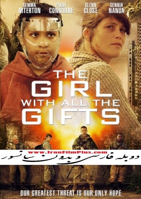 فیلم دوبله: دختری با تمام موهبت ها (2016) The Girl with All the Gifts