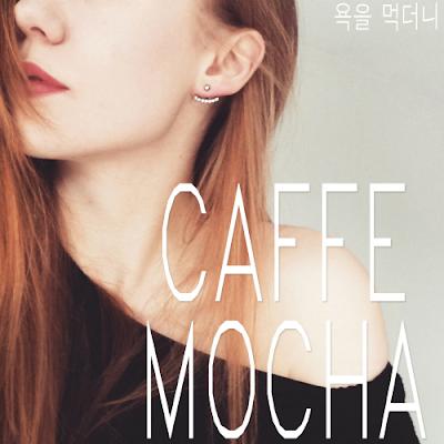 [Single] Caffe Mocha – 욕을 먹더니