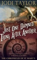 UK book cover of Just One Damned Thing After Another by Jodi Taylor