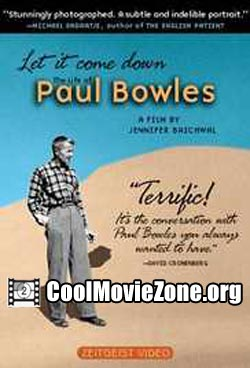 Let It Come Down: The Life of Paul Bowles (1998)