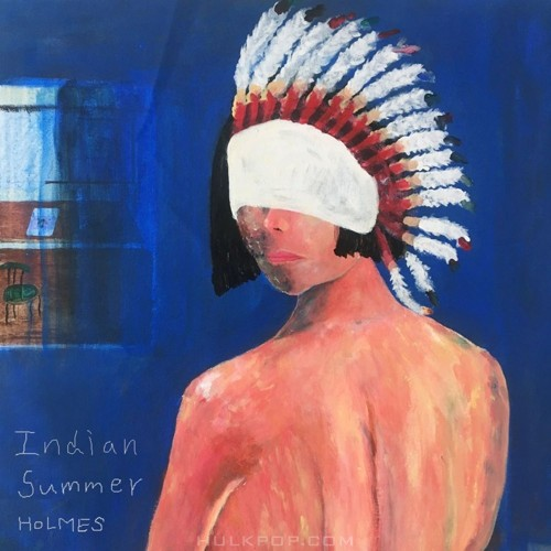 Holmes Crew – INDIAN SUMMER