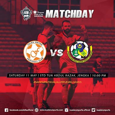 Live Streaming Piala FA Felda United vs Kuala Lumpur 11.5.2019