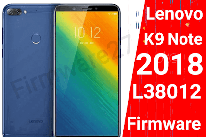 Lenovo K9 Note (2018) L38012 Firmware Download