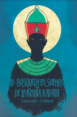 La búsqueda en sueños de la ignota Kadath de Culbard y Lovecraft  edita Norma