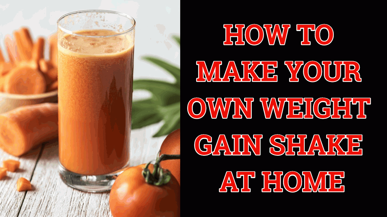 what to eat to gain weight-weight gainer shakes recipe