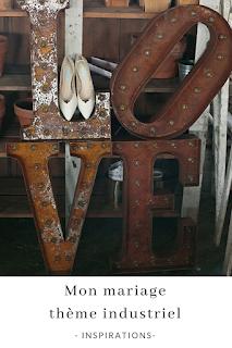 inspirations et idées pour un mariage thème industriel blog mariage unjourmonprinceviendra26.com