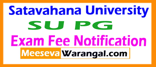 Satavahana University SU PG Exam Fee Notification 2017
