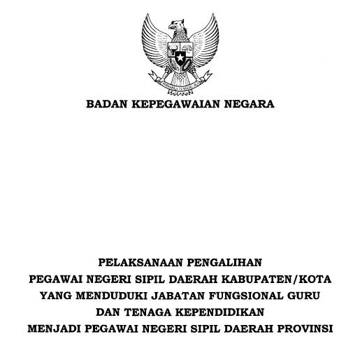 Perka BKN Nomor 1 Tahun 2016 Tentang Pelaksanaan Pengalihan PNS Guru dan PTK Kab/Kota Menjadi PNS Provinsi