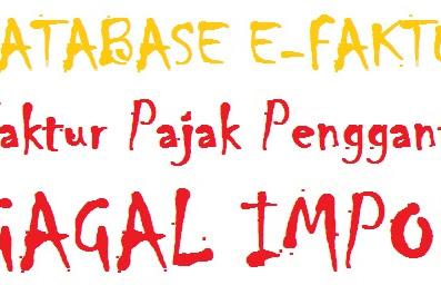 Import Database e-Faktur, Faktur Pajak Pengganti Gagal Import