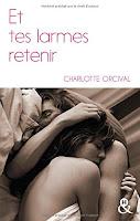 Charlotte Orcival - Et tes larmes retenir