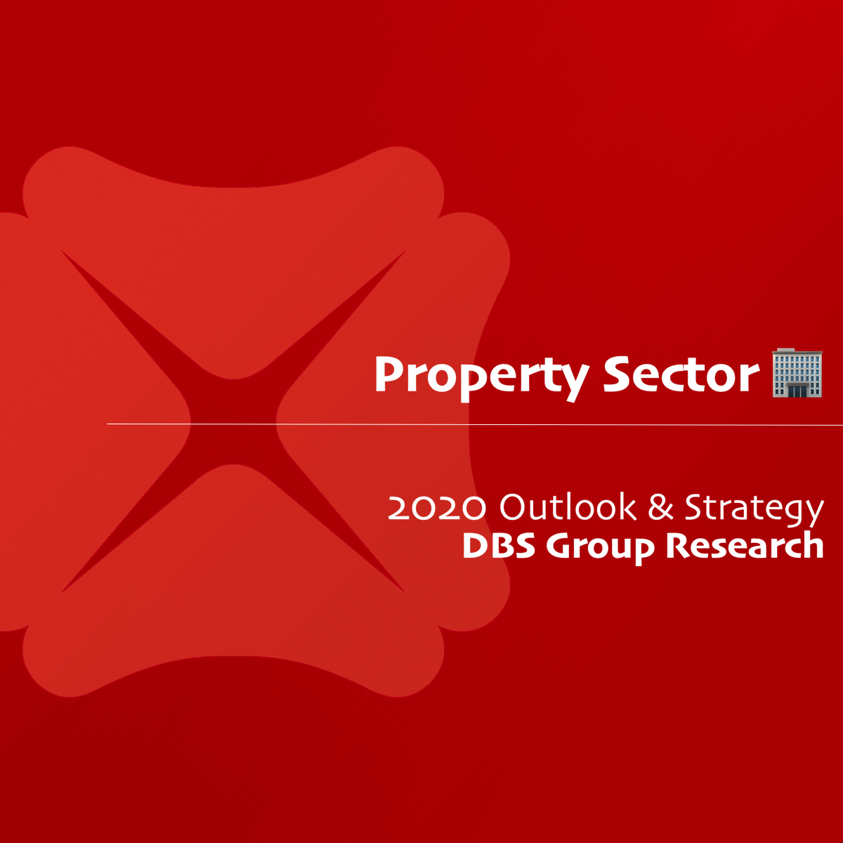 Property Sector 2020 Outlook & Strategy - DBS Research | SGinvestors.io