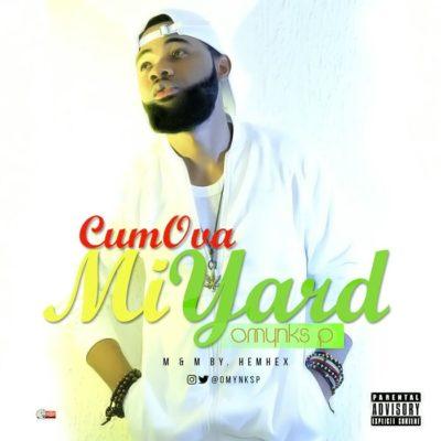 Omynks-P-cum-over-mi-yard-mp3-download