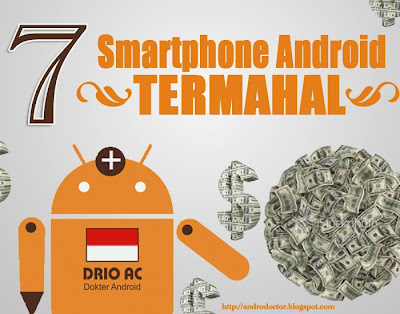 7 Smartphone Android termahal didunia - Drio AC, Dokter Android