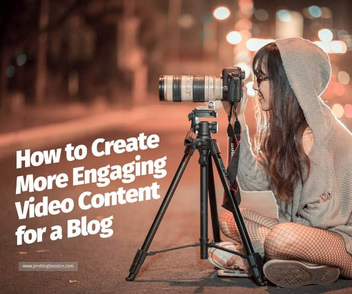 Create Engaging Video Content for a Blog