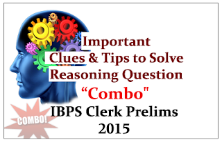 "Important Clues and Tips to Solve Reasoning Questions ""Combo"" for IBPS Clerk Prelims 2015"