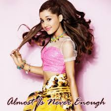 Almost Is Never Enough – Ariana Grande with feat Nathan Sykes