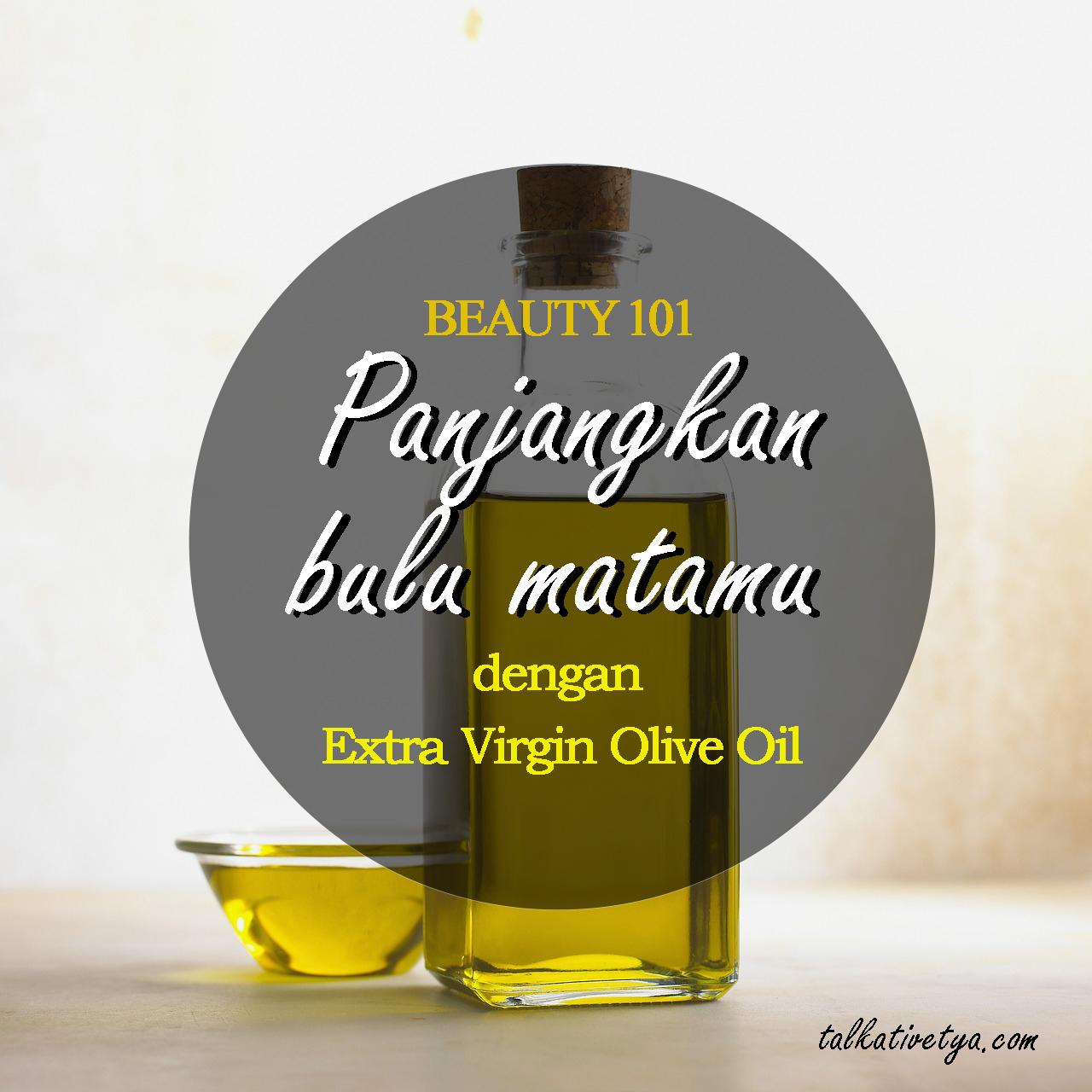 BEAUTY 101 Panjangkan Bulu Matamu Dengan Olive Oil