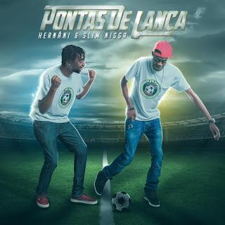 Hernâni & Slim Nigga (Pontas de Lança) - Ruca