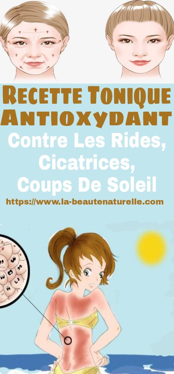 Recette tonique antioxydant contre les rides, cicatrices, coups de soleil