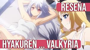 Reseña: Hyakuren no Haou to Seiyaku no Valkyria