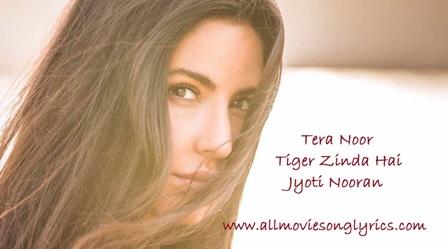 Tera Noor Lyrics - Tiger Zinda Hai | Jyoti Nooran