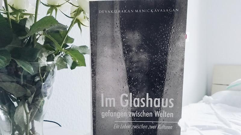"""[Rezension] """"Im Glashaus gefangen zwischen Welten - Ein Leben zwischen zwei Kulturen"""" Devakumaran Manickavasagan"""